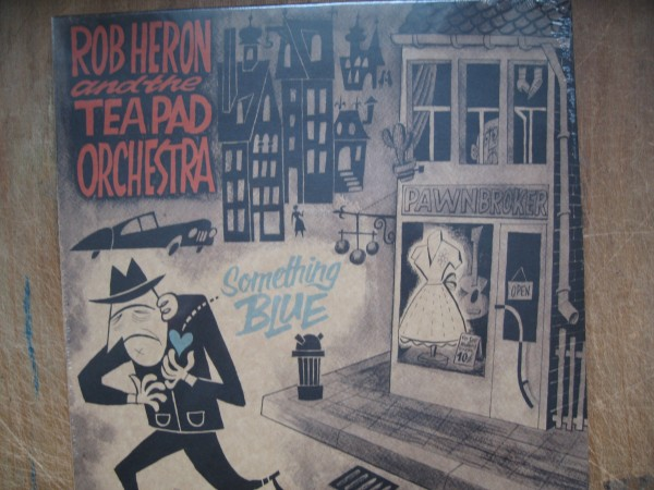ROB HERON & THE TEA PAD ORCHESTRA - Something Blue LP