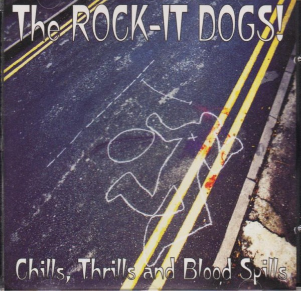 ROCK-IT DOGS - Chills, Thrills And Blood Spills CD