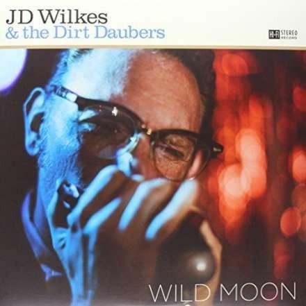 JD WILKES AND THE DIRT DAUBERS - Wild Moon LP
