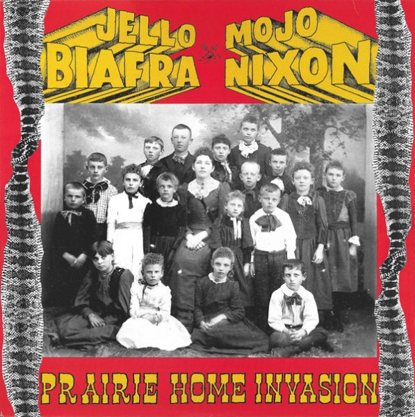 JELLO BIAFRA & MOJO NIXON - Prairie Home Invasion LP