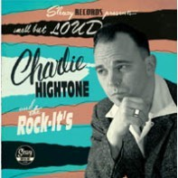 CHARLIE HIGHTONE AND THE ROCK IT'S - Small But Loud CD