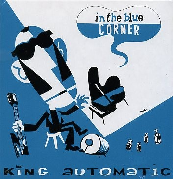 KING AUTOMATIC-In The Blue Corner LP
