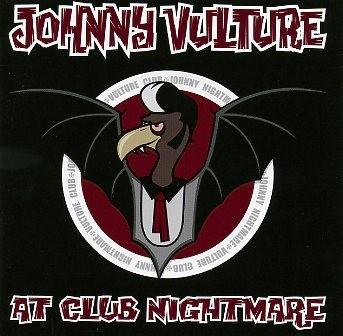 JOHNNY NIGHTMARE / VULTURE CLUB - At Club Nightmare CD