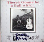 TEXABILLY ROCKERS - There`s Gonna Be A Ball With.. 10 Inch LP