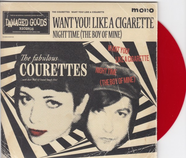 COURETTES - Want You Like A Cigarette! 7""