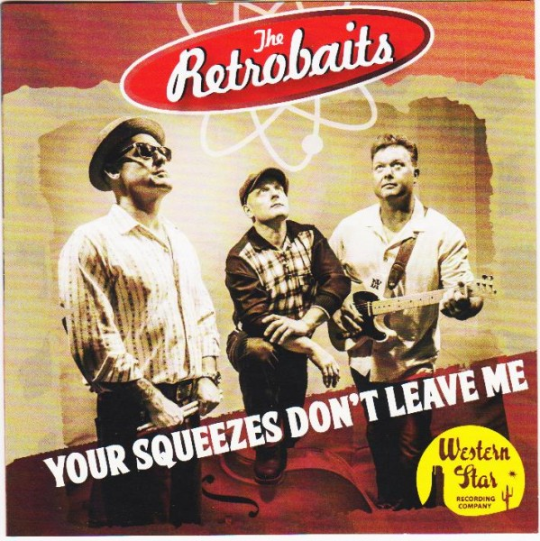 RETROBAITS - Your Squeezes Don't Leave Me CD