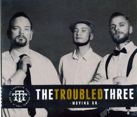 TROUBLED THREE - Moving On CD