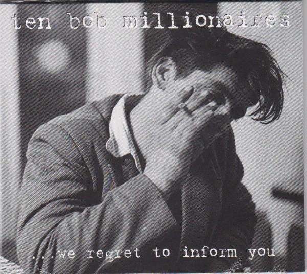 TEN BOB MILLIONAIRES - We Regret To Inform You CD