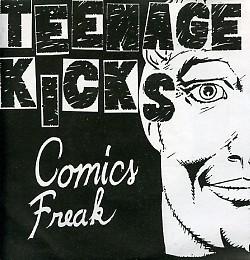 "TEENAGE KICKS - Comics Freak 7"""