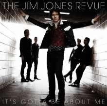"""JIM JONES REVUE - It's Gotta Be About Me 7"""""""