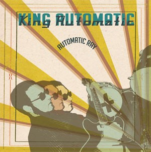 KING AUTOMATIC - Automatic Ray LP