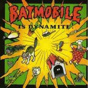 BATMOBILE - Is Dynamite CD