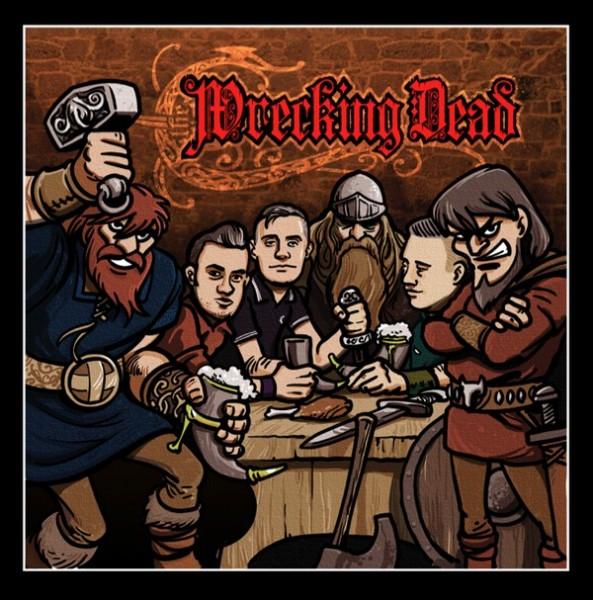 WRECKING DEAD - Viking Rock N Roll LP ltd.