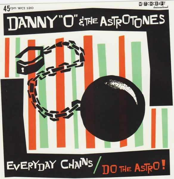 DANNY O & THE ASTROTONES - Everyday Chains 7""