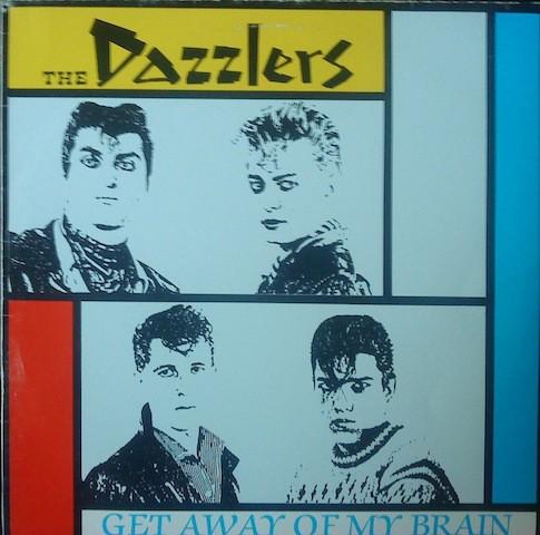 DAZZLERS - Get Away Of My Brain LP