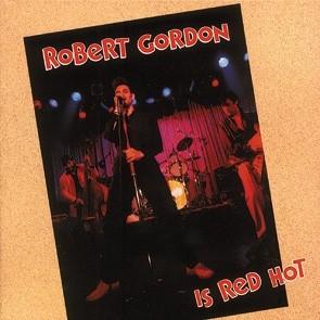 GORDON, ROBERT - ...is Red Hot CD