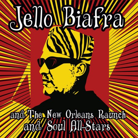 JELLO BIAFRA & THE NEW ORLEANS RAUNCH AND SOUL ALL-STARS LP