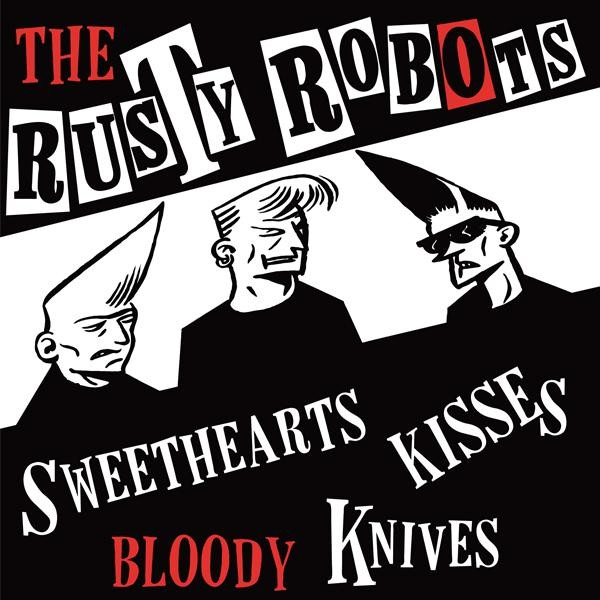 "RUSTY ROBOTS - Sweethearts, Kisses, Bloody Knives 7""EP"
