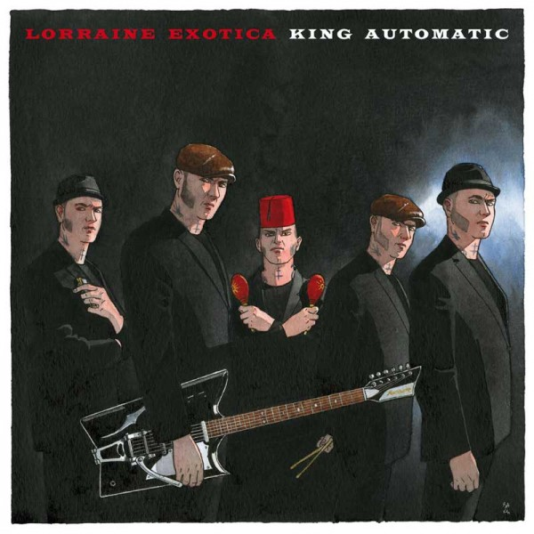 KING AUTOMATIC - Lorraine Exotica LP + CD