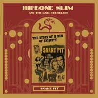 HIPBONE SLIM AND THE KNEE TREMBLERS - Snake Pit LP + CD ltd