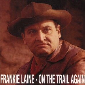 LAINE, FRANKIE - On The Trail Again CD