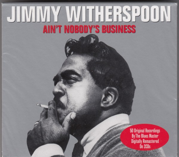 JIMMY WITHERSPOON - Ain't Nobody's Business 2CD