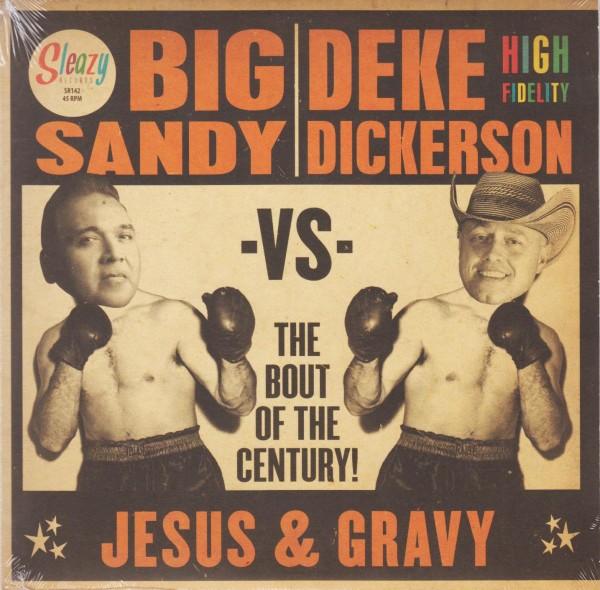 """BIG SANDY vs. DEKE DICKERSON 7"""""""