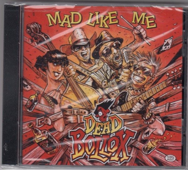 DEAD BOLLOX - Mad Like Me CD