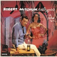 MITCHUM, ROBERT-Calypso - Is Like So...LP