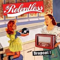 RELENTLESS - Dropout LP ltd.