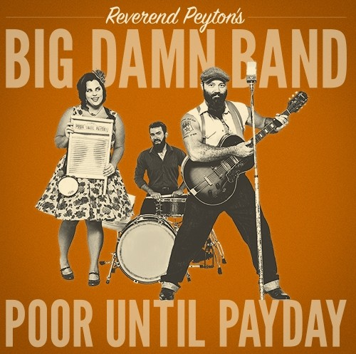 REVEREND PEYTON'S BIG DAMN BAND - Poor Until Payday LP