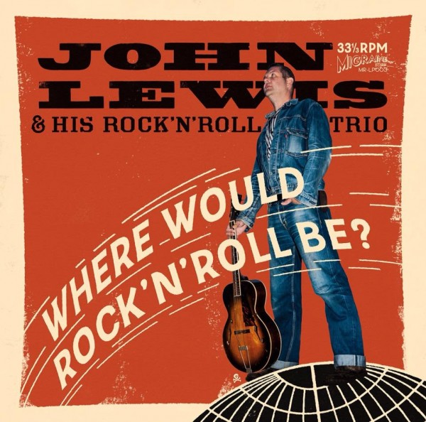 JOHN LEWIS & HIS ROCK'n'ROLL TRIO - Where Would Rock'n'Roll Be LP