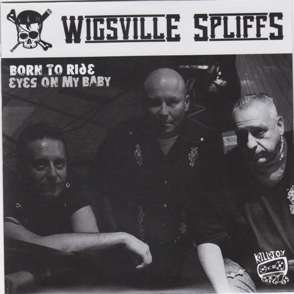 """WIGSVILLE SPLIFFS - Born To Ride 7"""""""