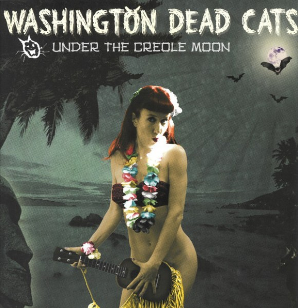 WASHINGTON DEAD CATS - Under The Creole Moon LP