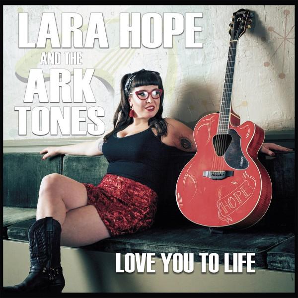 LARA HOPE & THE ARKTONES - Love You To Life LP