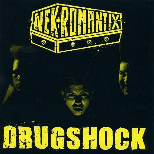"NEKROMANTIX - Drugshock 7""EP"