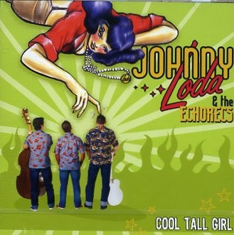 JOHNNY LODA - Cool Tall Girl CD