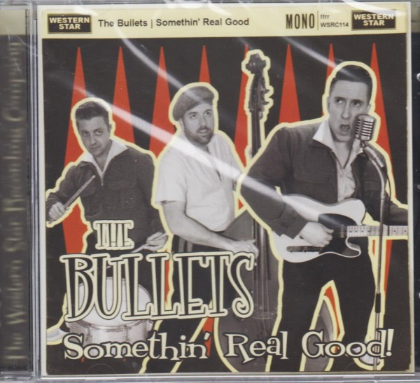 BULLETS - Somethin' Real Good! CD
