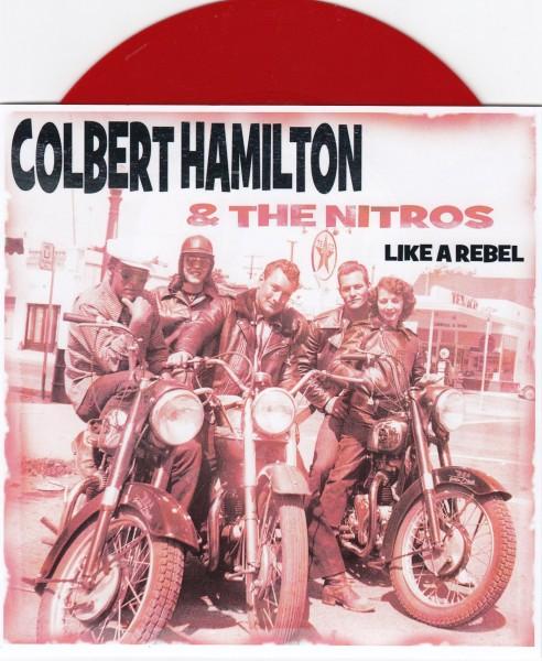 "COLBERT HAMILTON & THE NITROS - Like A Rebel 7"""