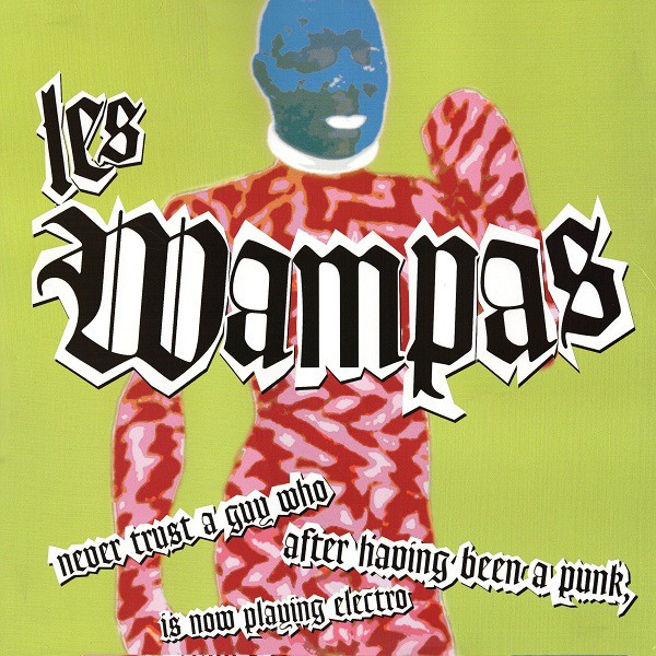 WAMPAS - Never Trust A Guy Who After....LP