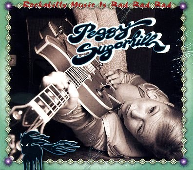 PEGGY SUGARHILL - Rockabilly Music Is Bad Bad Bad CD