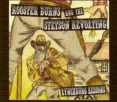 ROOSTER BURNS & THE STETSON REVOLTING - Lynchburg Lessons CD
