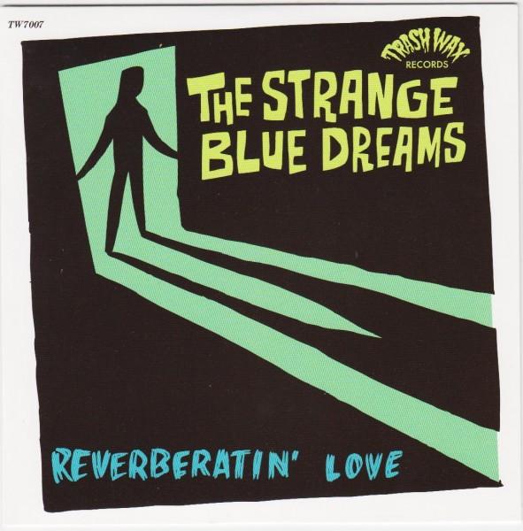 """STRANGE BLUE DREAMS - Reverberatin' Love 7"""""""