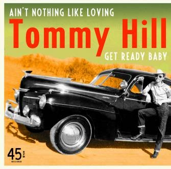 "HILL, TOMMY - Ain't Nothing Like Loving 7"" ltd."