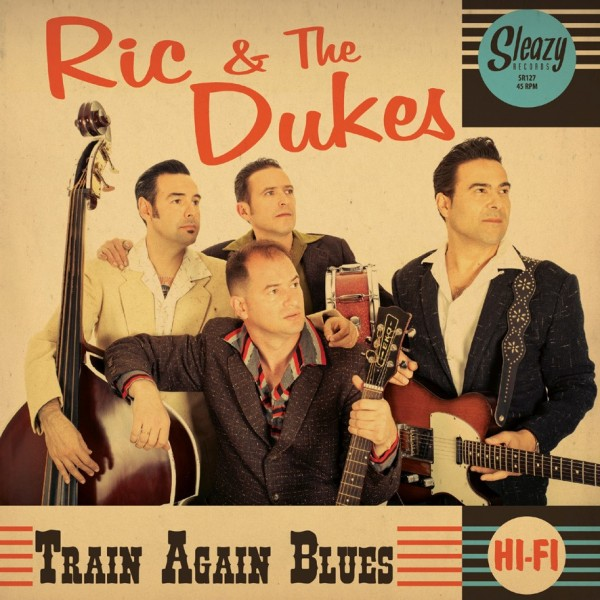 RIC & THE DUKES - Train Again Blues 7""