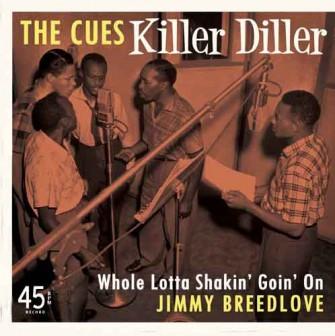 """CUES/JIMMY BREEDLOVE - Killer Diller b/w Whole Lotta Shakin' Goin' On 7"""" ltd."""