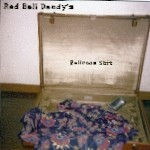 RED BALL DANDY`s - Ballroom Shit CD