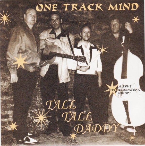 "ONE TRACK MIND - Tall Tall Daddy 7""EP"