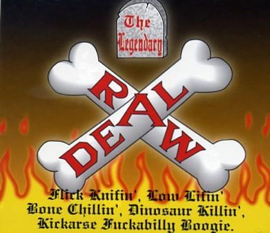LEGENDARY RAW DEAL - Flick Knifin`, Low Lifin`..CD