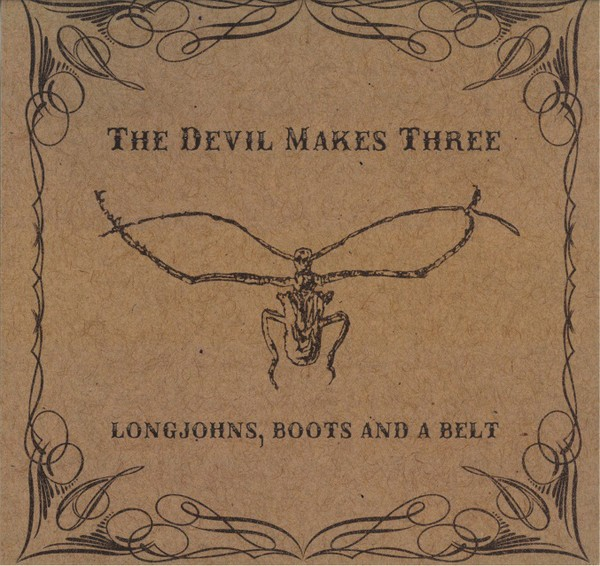 DEVIL MAKES THREE - Longjohns, Boots And A Belt LP